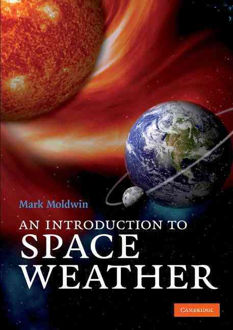 An Introduction to Space Weather By Moldwin, Mark